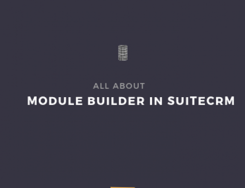 Module Builder – SuiteCRM | Step by step tutorial